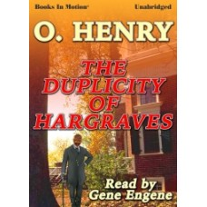 FREE DOWNLOADS - THE DUPLICITY OF HARGRAVES by O. Henry, read by Gene Engene