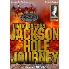 JACKSON HOLE JOURNEY, download, by Linda Jacobs, (Yellowstone Series, Book 4), Read by John Pruden