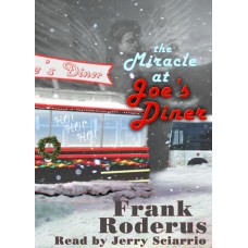FREE DOWNLOADS - MIRACLE AT JOE'S DINER by Frank Roderus, read by Jerry Sciarrio
