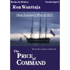 THE PRICE OF COMMAND, download, by Ron Wanttaja, (Nate Lawton's War of 1812 Series, Book 2), Read by Cameron Beierle