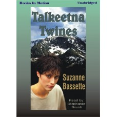 TALKEETNA TWINES, download, by Suzanne Bassette, Read by Stephanie Brush