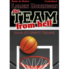 FREE DOWNLOAD - THE TEAM FROM HELL by Loren Robinson, Read by Rusty Nelson